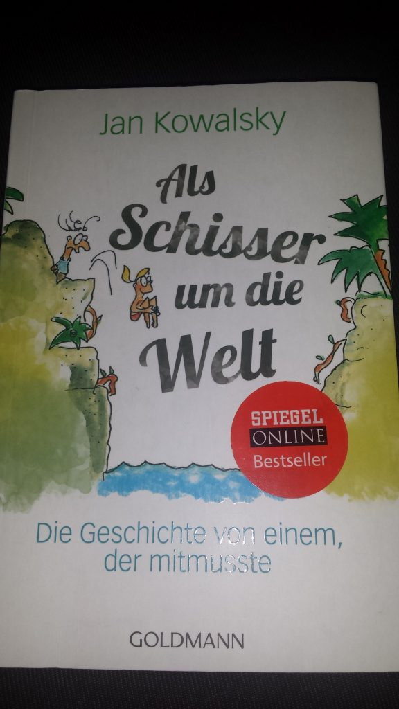 Als Schisser um die Welt von Jan Kowalsky auf www.nixzulesen.de